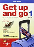 Get up and go. Per le Scuole superiori. Con CD Audio. Con espansione online: 1