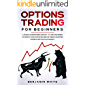 Options Trading for Beginners: A Crash Course in Simple Ready-to-Use Strategies to Create Your Passive Income Fortune by Investing in Forex and the Stock ... for a Living 2020 Book 1) (English Edition)