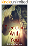 Freedom With You