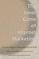 The Inner Game Of Internet Marketing Paperback