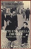 Sotto una stella crudele. Una vita a Praga (1941-1968)