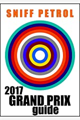 Sniff Petrol 2017 Grand Prix Guide Kindle Edition