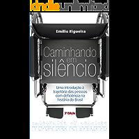 Caminhando em silêncio: Uma introdução à trajetória das pessoas com deficiência na história do Brasil