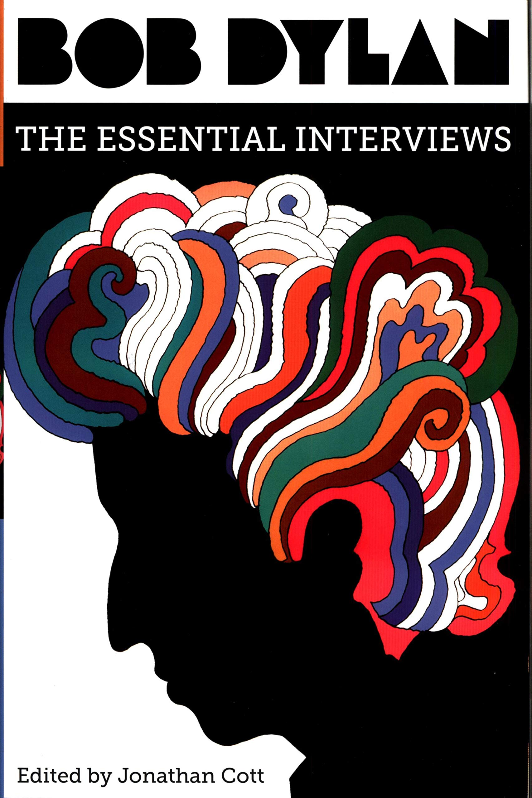 Bob Dylan: The Essential Interviews: Cott, Jonathan: 9781501173196:  Amazon.com: Books