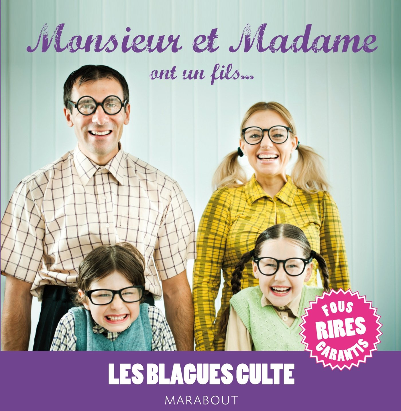 Blagues culte Monsieur et Madame ont un fils Relié – 29 août 2012 Collectif Marabout 2501080122 Humour