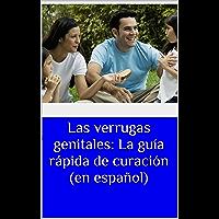 Las verrugas genitales: La guía rápida de curación  (en español)