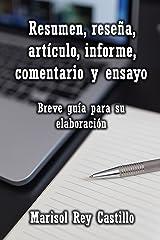 Resumen, reseña, artículo, informe, comentario y ensayo. Breve guía para su elaboración. (Spanish Edition) Kindle Edition