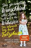 Das gewünschteste Wunschkind aller Zeiten treibt mich in den Wahnsinn: Der entspannte Weg durch Trotzphasen (German Edition)