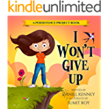 I Won't Give Up (Persistence Project Book 2)