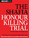 The Shafia Honour Killing Trial (A Maclean's Book) (English Edition)