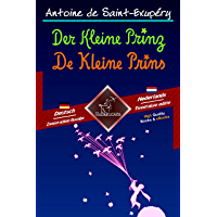 Der Kleine Prinz - De Kleine Prins: Zweisprachiger paralleler Text - Tweetalig met parallelle tekst: Deutsch - Niederländisch / Duits - Nederlands (Dual Language Easy Reader 58) (German Edition)