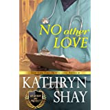 No Other Love (To Serve and Protect Book 4)
