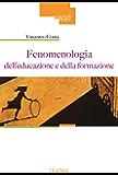 Fenomenologia dell'educazione e della formazione (Saggi)