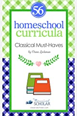 "Homeschool Curricula:  56 Classical Education ""Must-Haves"" Kindle Edition"