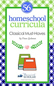 """Homeschool Curricula:  56 Classical Education """"Must-Haves"""""""