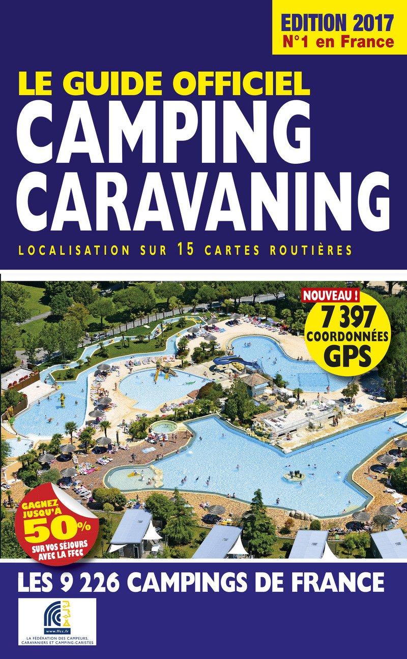 Guide officiel Camping Caravaning 2017 Les guides Motor Presse: Amazon.es: Collectif, Duparc, Martine: Libros en idiomas extranjeros