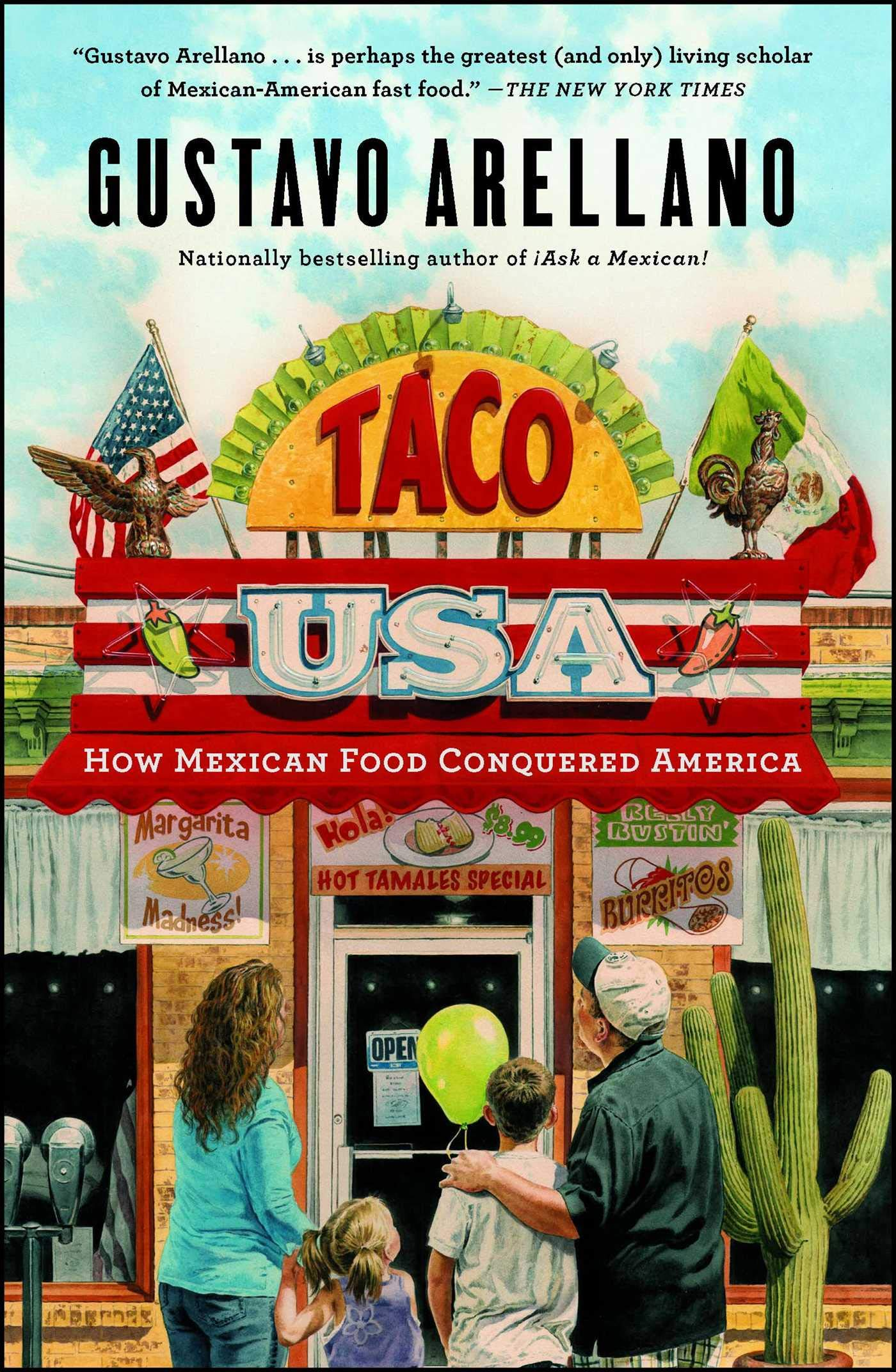Taco USA: How Mexican Food Conquered America: Gustavo ...
