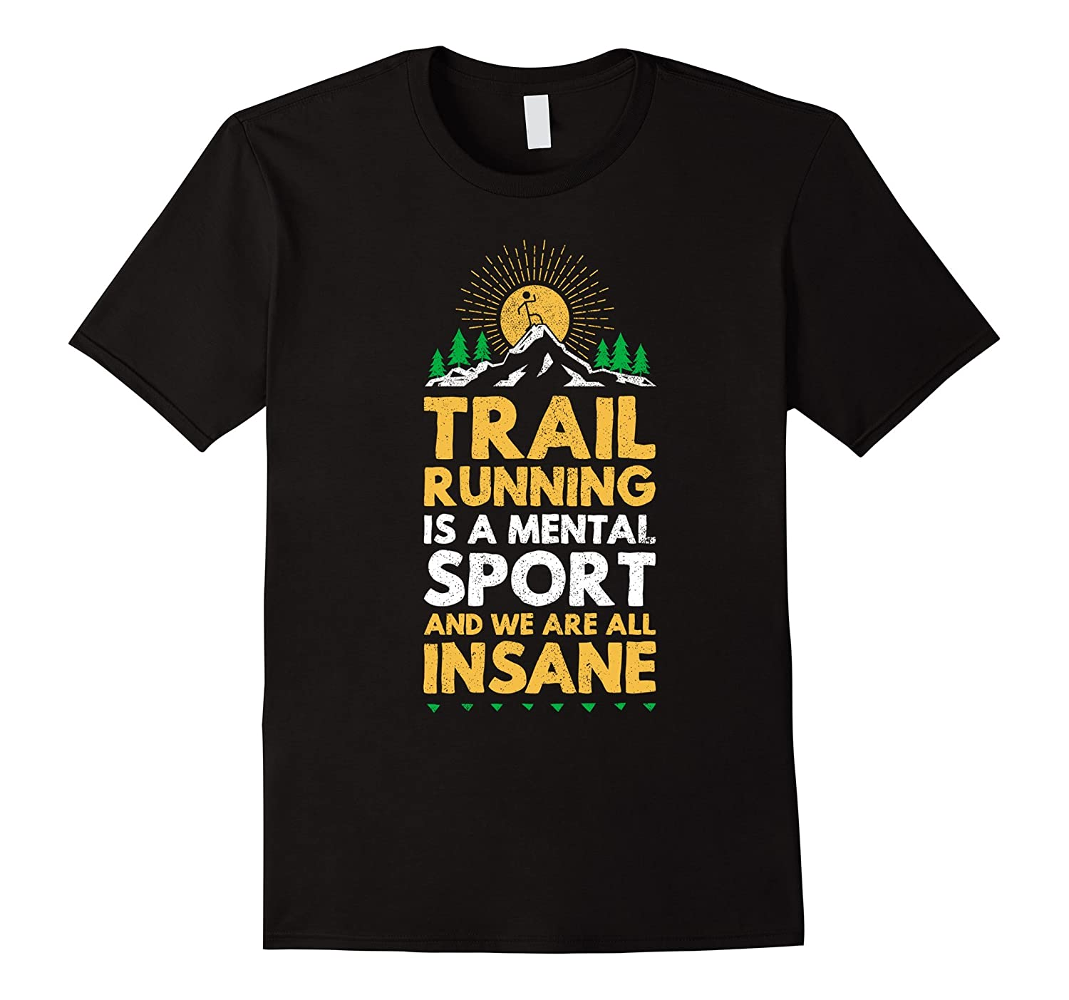 9bc75117e28f trail running is a mental sport funny ultra runner t-shirt-PL ...