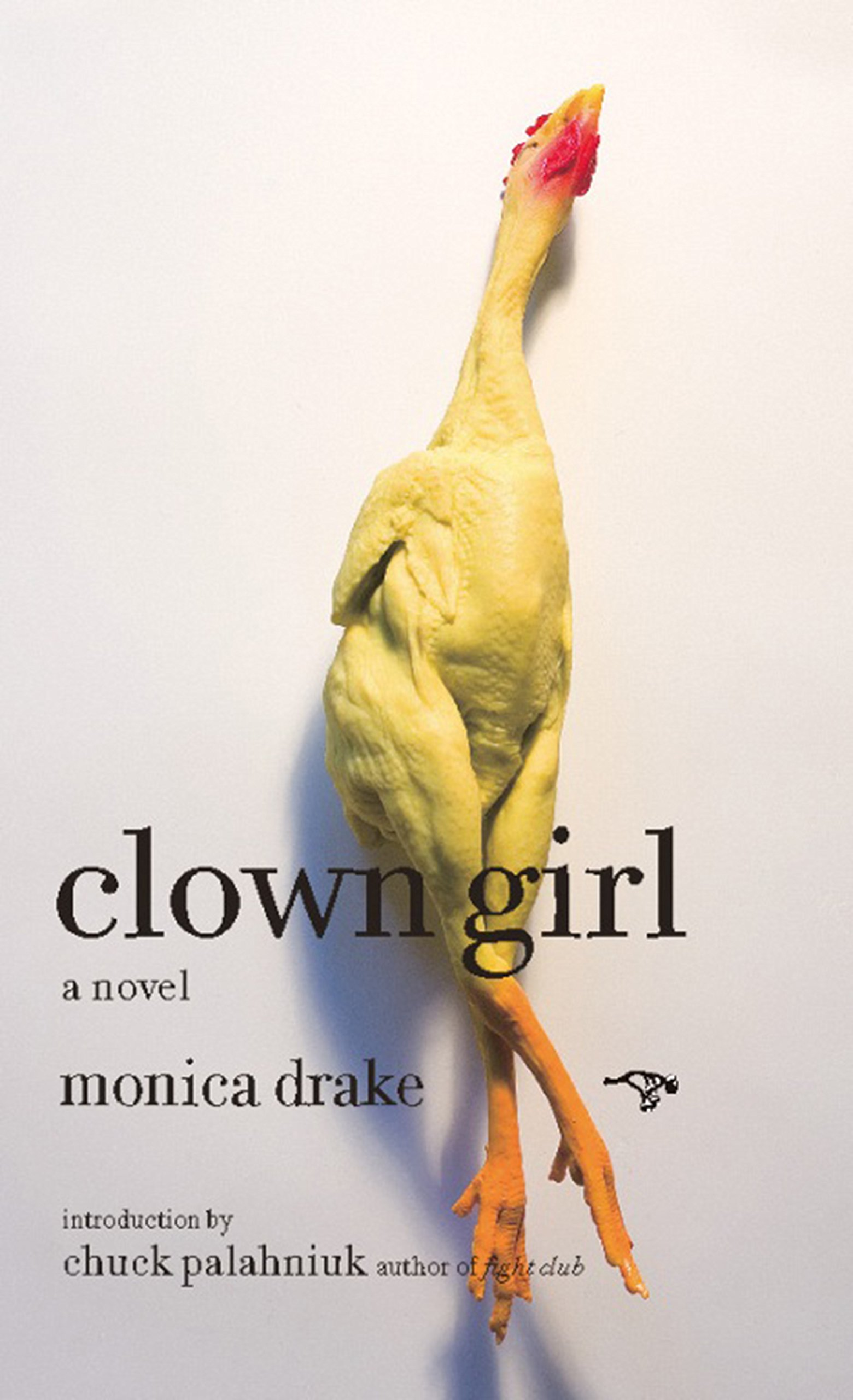 Clown Girl: A Novel: Monica Drake, Chuck Palahniuk: 9780976631156:  Amazon: Books
