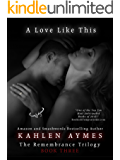 A Love Like This: The Remembrance Trilogy, Book Three