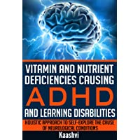 Vitamin and Nutrient Deficiencies Causing ADHD and Learning Disabilities: Holistic...