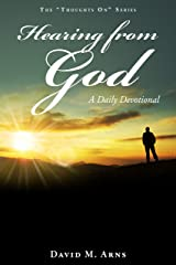 Hearing from God: A Daily Devotional (Thoughts On Book 10) Kindle Edition