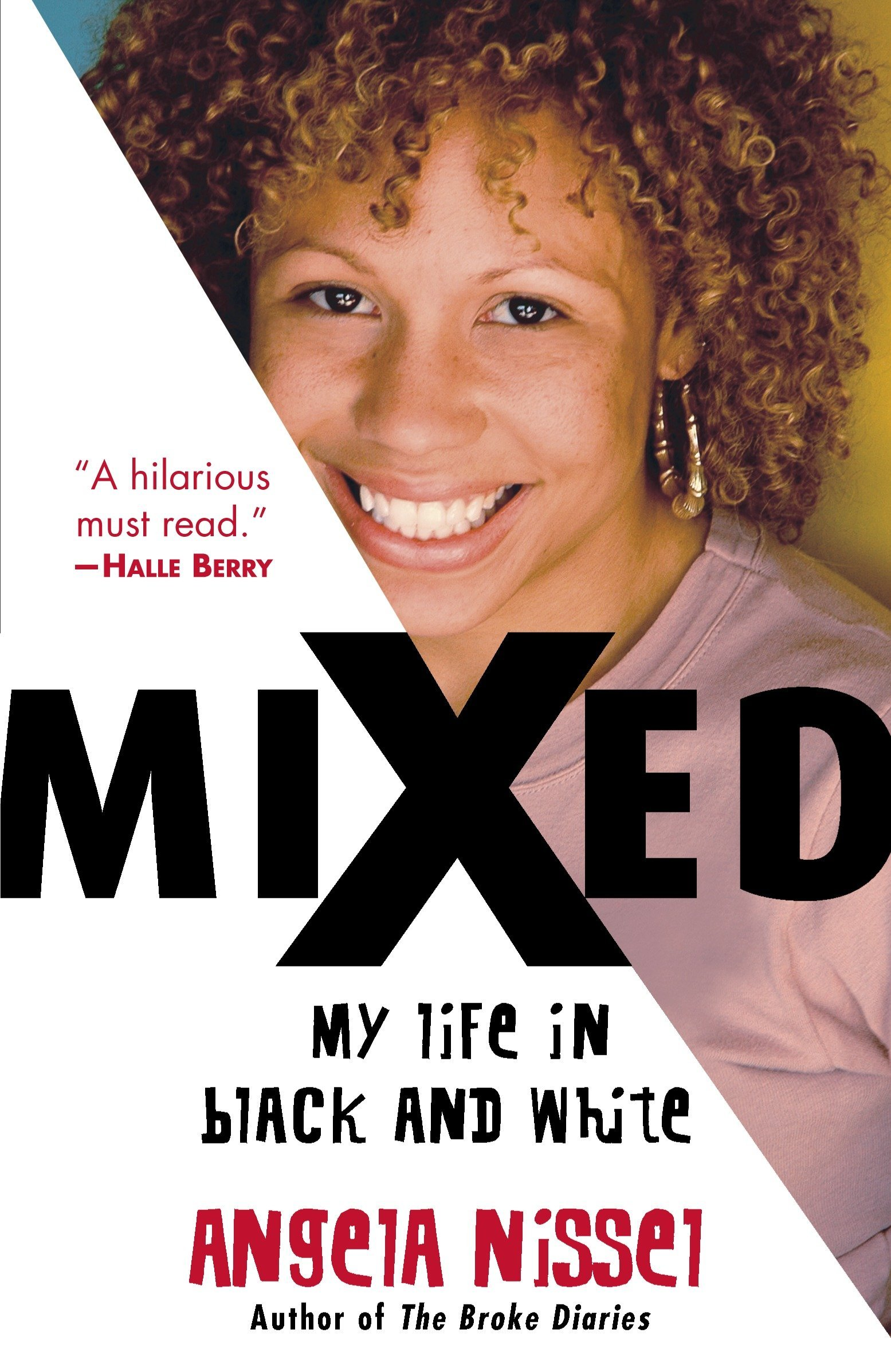 Hot biracial women big ass Mixed My Life In Black And White Nissel Angela 9780345481146 Amazon Com Books
