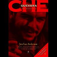 Che: uma biografia: Edição revisada e atualizada