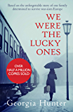 We Were the Lucky Ones: Based on the unforgettable story of one family determined to survive war-torn Europe (English Edition)