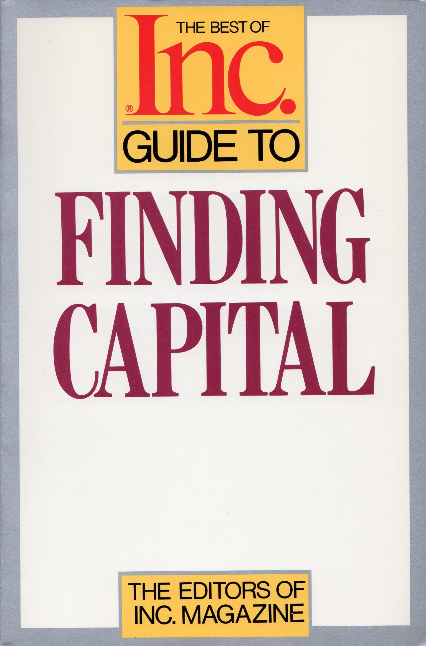The Best of Inc. Guide to Finding Capital
