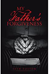My Father'S Forgiveness Kindle Edition