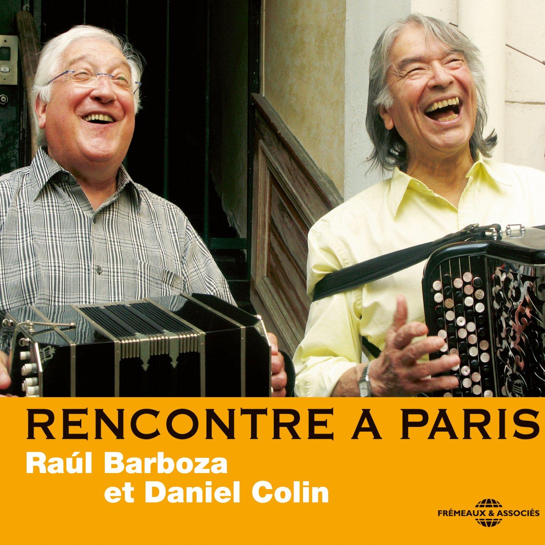 Raul Barboza et Daniel Colin - Rencontre à Paris (2012)