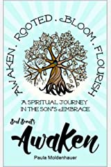 Soul Scents: Awaken: A Spiritual Journey in the Son's Embrace Kindle Edition