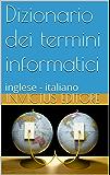 Dizionario dei termini informatici: inglese - italiano