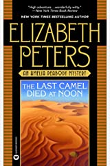 The Last Camel Died at Noon (Amelia Peabody Book 6) Kindle Edition