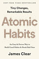 Atomic Habits: an Easy & Proven Way to Build Good Habits and Break Bad Ones Paperback