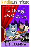 The Dough Must Go On (Oxford Tearoom Mysteries ~ Book 9)