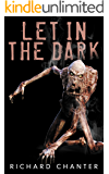 Let In the Dark: A Science Fiction Horror Novel
