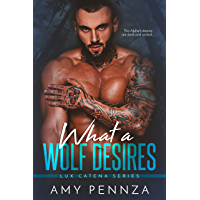 What a Wolf Desires (Lux Catena Series Book 1) (English Edition)