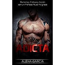 Adicta: Romance, Erótica y Acción con un Mafioso Ruso Peligroso (Novela Romántica y Erótica en Español: Mafia Rusa nº 1) (Spanish Edition) Feb 12, 2017