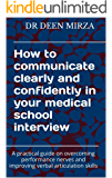 How to communicate clearly and confidently in your medical school interview: A practical guide on overcoming performance nerves and improving verbal articulation skills