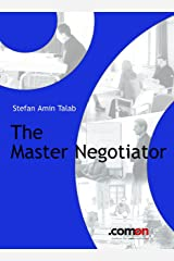 The Master Negotiator: Behind the Scenes (Masterbooks / Verhandlung, Konflikt, Moderation für Management) Kindle Edition
