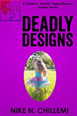"Deadly Designs: The Veronica ""Ronnie"" Ingels/Dawson Hughes Trilogy, Book Two (Authorized Operations) Kindle Edition"