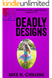 """Deadly Designs: The Veronica """"Ronnie"""" Ingels/Dawson Hughes Trilogy, Book Two (Authorized Operations)"""