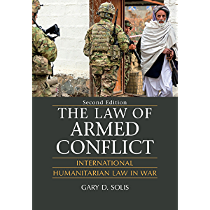 The Law of Armed Conflict: International Humanitarian Law in War