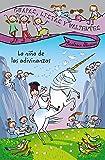 Guapas, listas y valientes. La niña de las adivinanzas (Literatura Infantil (6-11 Años) - Guapas, Listas Y Valientes)