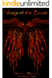 Wings of The Brave: The Huntress Chronicles Part II