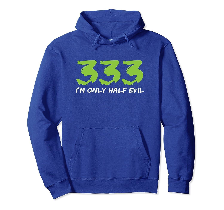 333 I'm Only Half Evil Halloween Hoodie-Rose
