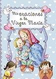 Mis oraciones a la Virgen María (Pequeños cristianos)
