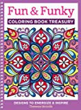 Fun & Funky Coloring Book Treasury: Designs to Energize and Inspire (Design Originals) 208 Pages with 96 Groovy One-Side…
